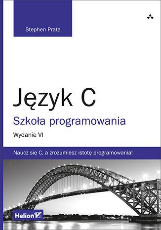 Okładka książki Język C. Szkoła programowania. Wydanie VI