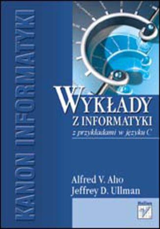 Okładka książki Wykłady z informatyki z przykładami w języku C