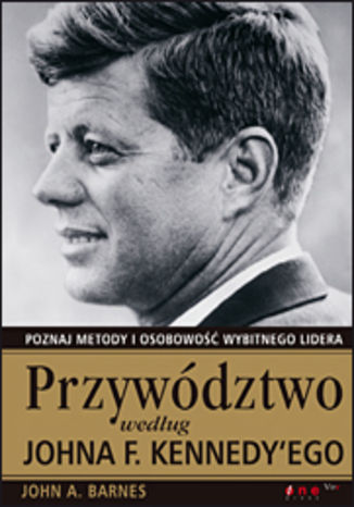 Okładka książki Przywództwo według Johna F. Kennedy'ego
