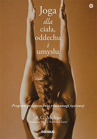 Okładka książki/ebooka Joga dla ciała, oddechu i umysłu. Program przywracania równowagi życiowej
