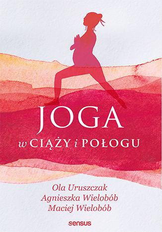 Okładka książki/ebooka Joga w ciąży i połogu