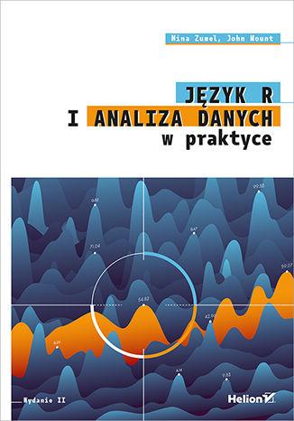 Okładka książki/ebooka Język R i analiza danych w praktyce. Wydanie II