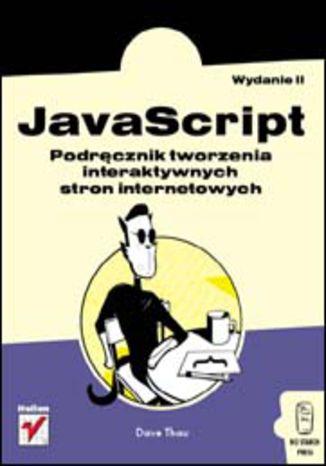Okładka książki JavaScript. Podręcznik tworzenia interaktywnych stron internetowych. Wydanie II