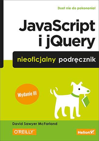 Okładka książki/ebooka JavaScript i jQuery. Nieoficjalny podręcznik. Wydanie III