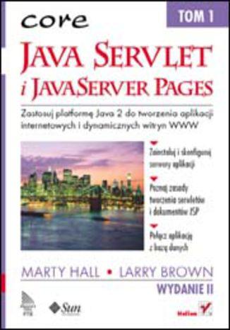 Java Servlet i JavaServer Pages. Tom 1. Wydanie II