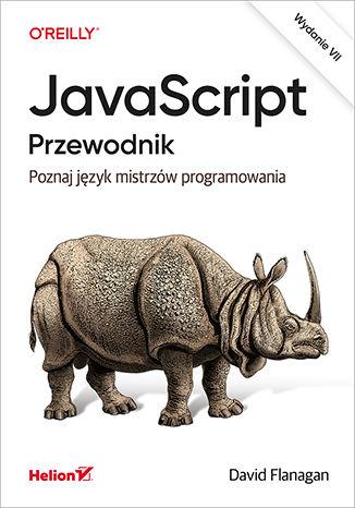 Okładka książki/ebooka JavaScript. Przewodnik. Poznaj język mistrzów programowania. Wydanie VII