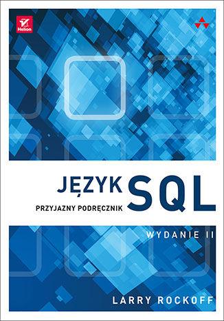 Okładka książki/ebooka Język SQL. Przyjazny podręcznik. Wydanie II