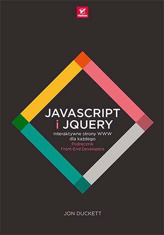Okładka książki/ebooka JavaScript i jQuery. Interaktywne strony WWW dla każdego. Podręcznik Front-End Developera