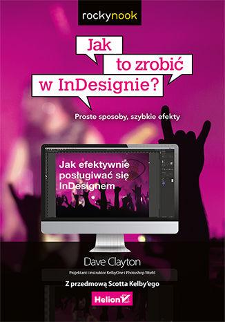 Okładka książki/ebooka Jak to zrobić w InDesignie? Proste sposoby, szybkie efekty