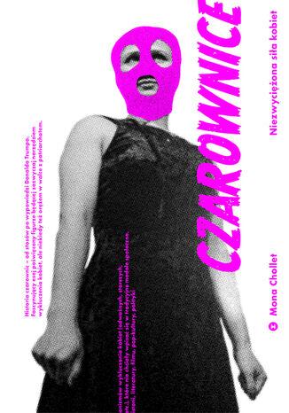 Okładka książki Czarownice. Niezwyciężona siła kobiet
