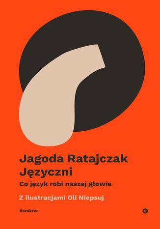 Okładka książki/ebooka Języczni. Co język robi naszej głowie