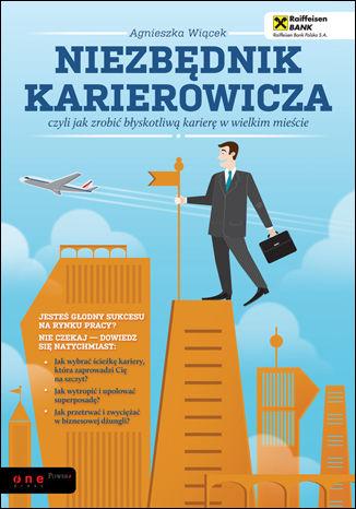 Okładka książki Niezbędnik karierowicza, czyli jak zrobić błyskotliwą karierę w wielkim mieście