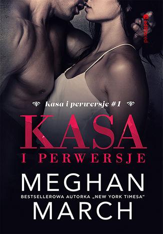 Okładka książki/ebooka Kasa i perwersje (Kasa i perwersje #1)