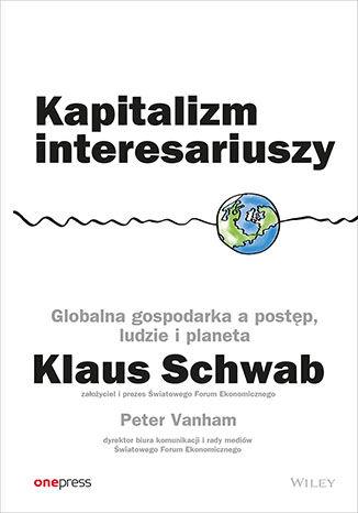 Okładka książki Kapitalizm interesariuszy. Globalna gospodarka a postęp, ludzie i planeta
