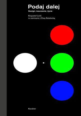 Okładka książki Podaj dalej. Design nauczanie, życie