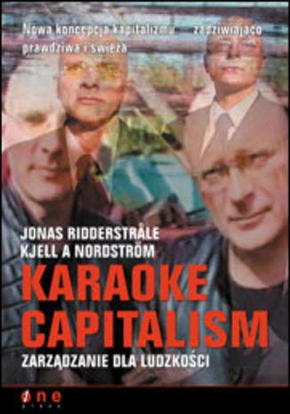 Okładka książki/ebooka Karaoke Capitalism. Zarządzanie dla ludzkości