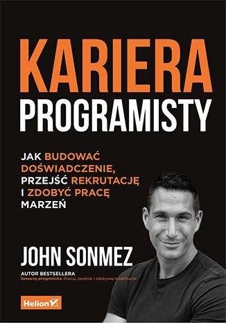 Okładka książki/ebooka Kariera programisty. Jak budować doświadczenie, przejść rekrutację i zdobyć pracę marzeń