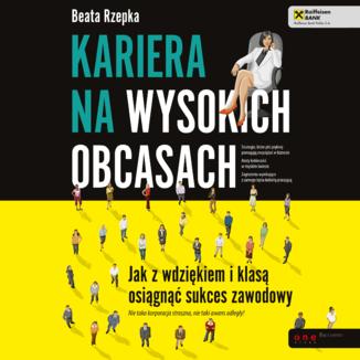 Okładka książki Kariera na wysokich obcasach. Jak z wdziękiem i klasą osiągnąć sukces zawodowy