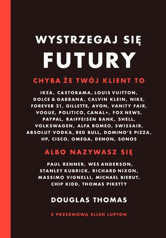 Okładka książki Wystrzegaj się futury