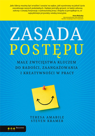 Okładka książki/ebooka Zasada postępu. Małe zwycięstwa kluczem do radości, zaangażowania i kreatywności w pracy
