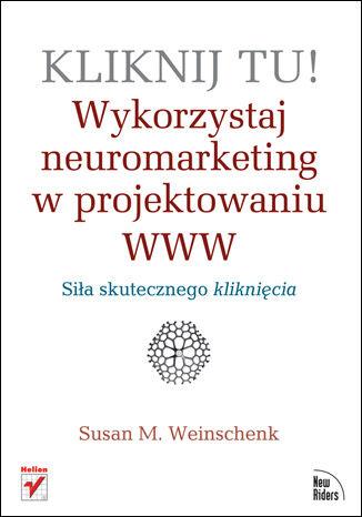 Okładka książki/ebooka Kliknij tu! Wykorzystaj neuromarketing w projektowaniu WWW
