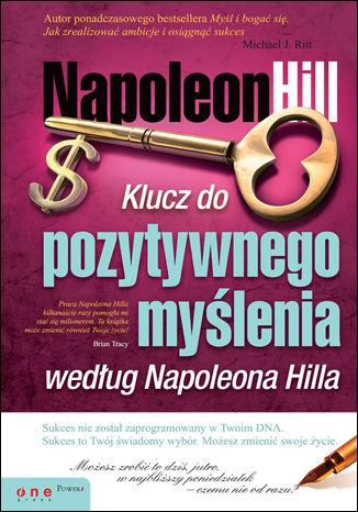 Okładka książki Klucz do pozytywnego myślenia według Napoleona Hilla