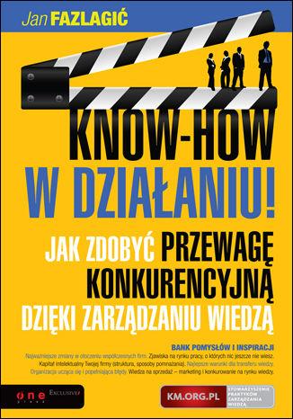 Okładka książki KNOW-HOW w działaniu! Jak zdobyć przewagę konkurencyjną dzięki zarządzaniu wiedzą