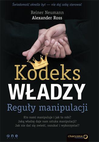 Kodeks władzy. Reguły manipulacji