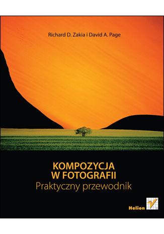 Okładka książki/ebooka Kompozycja w fotografii. Praktyczny przewodnik