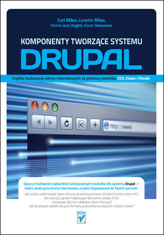 Okładka książki Komponenty tworzące systemu Drupal. Szybkie budowanie witryn internetowych za pomocą modułów CCK, Views i Panels