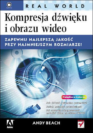 Okładka książki Kompresja dźwięku i obrazu wideo Real World