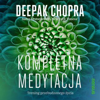 Okładka książki Kompletna medytacja. Trening przebudzonego życia