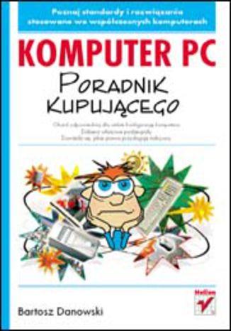 Okładka książki/ebooka Komputer PC. Poradnik kupującego