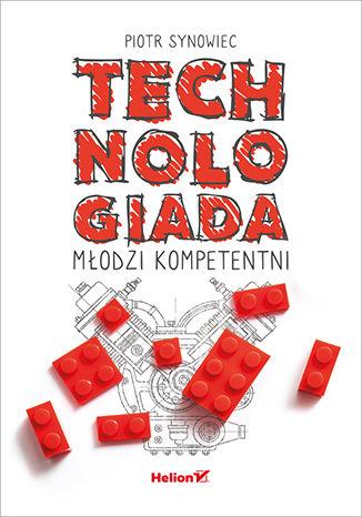 Okładka książki/ebooka Technologiada. Młodzi kompetentni