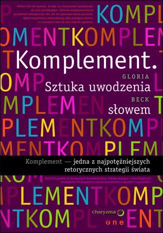 Okładka książki Komplement. Sztuka uwodzenia słowem