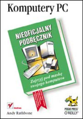 Okładka książki/ebooka Komputery PC. Nieoficjalny podręcznik