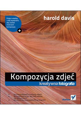 Okładka książki Kompozycja zdjęć. Kreatywna fotografia