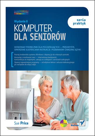 Komputer dla seniorów. Seria praktyk. Wydanie II