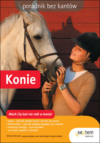 Okładka książki Konie. Poradnik bez kantów