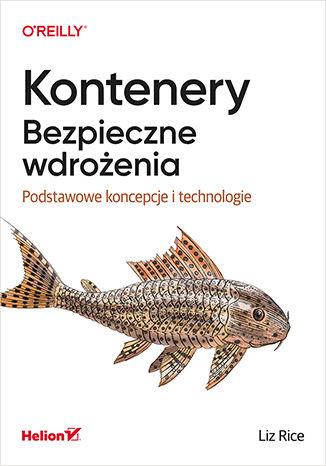 Okładka książki Kontenery. Bezpieczne wdrożenia. Podstawowe koncepcje i technologie