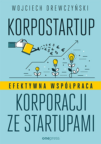 Okładka książki/ebooka Korpostartup. Efektywna współpraca korporacji ze startupami