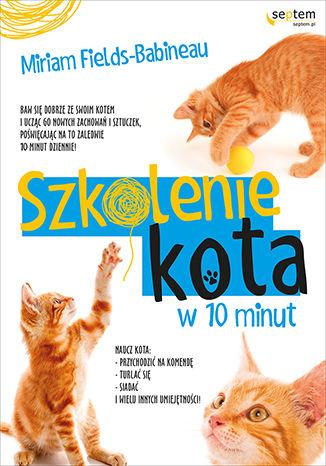 Okładka książki Szkolenie kota w 10 minut