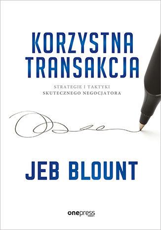 Okładka książki/ebooka Korzystna transakcja. Strategie i taktyki skutecznego negocjatora