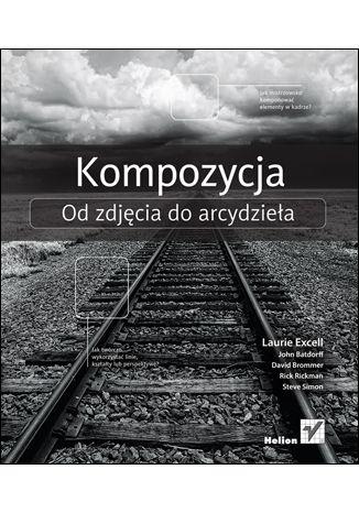 Okładka książki/ebooka Kompozycja. Od zdjęcia do arcydzieła