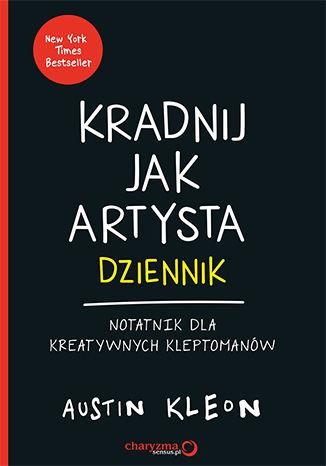 Okładka książki/ebooka Kradnij jak artysta: Dziennik. Notatnik dla kreatywnych kleptomanów