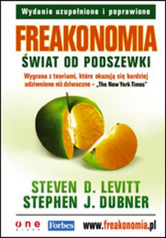 Okładka książki/ebooka Freakonomia. Świat od podszewki. Wydanie uzupełnione i poprawione