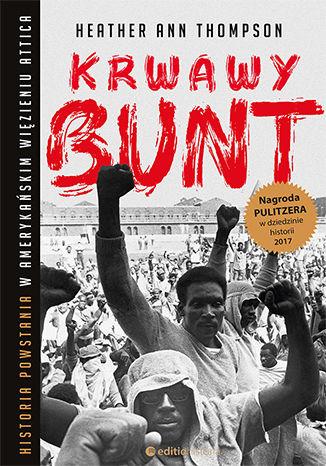 Okładka książki Krwawy bunt. Historia powstania w amerykańskim więzieniu Attica