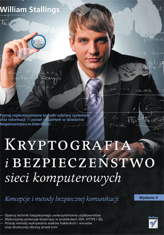 Kryptografia i bezpieczeństwo sieci komputerowych. Koncepcje i metody bezpiecznej komunikacji