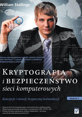 Okładka książki/ebooka Kryptografia i bezpieczeństwo sieci komputerowych. Koncepcje i metody bezpiecznej komunikacji
