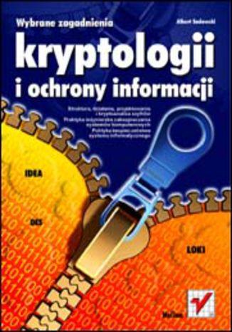 Wybrane zagadnienia kryptologii i ochrony informacji